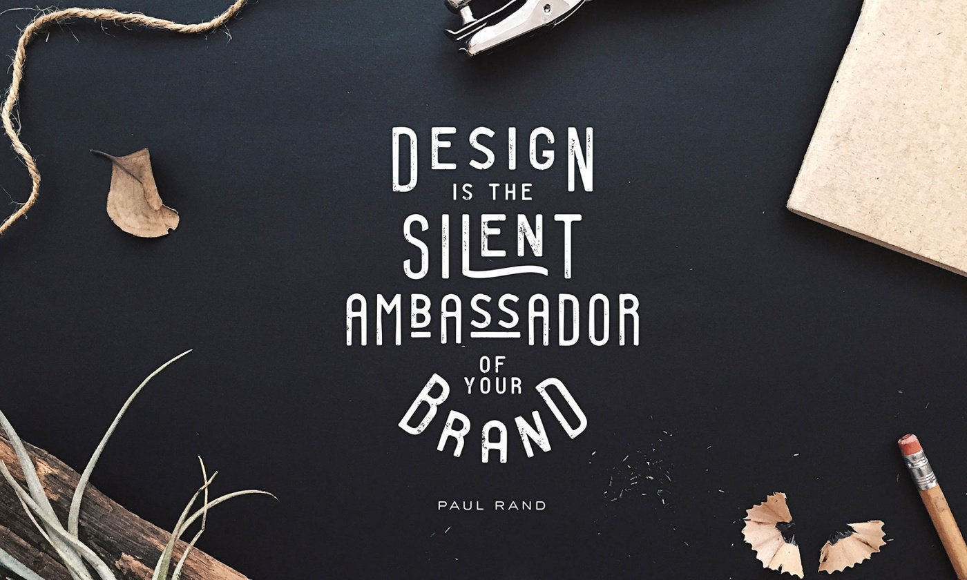 Paul Rand - Quote (Design Is The Silent Ambassador Of Your Brand)